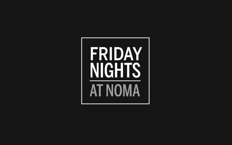 Friday Nights at NOMA