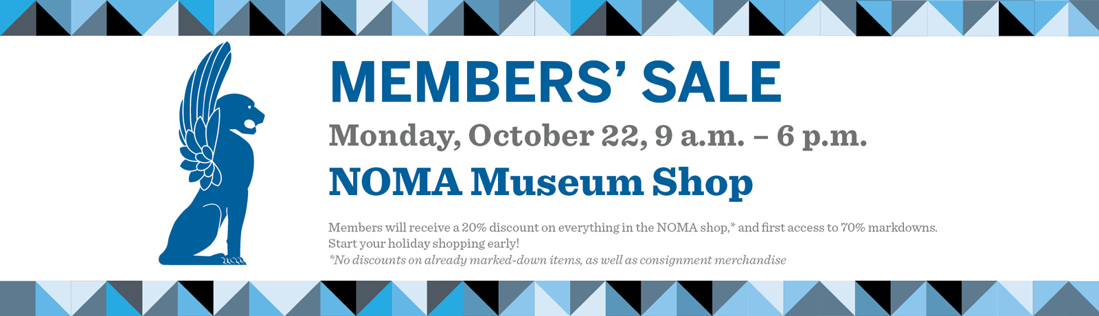 The annual Members' Sale at the NOMA Shop offers bargains on unique merchandise.