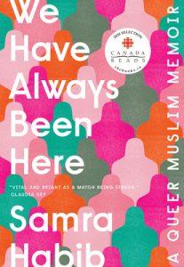 We Have Always Been Here by Samra Habib